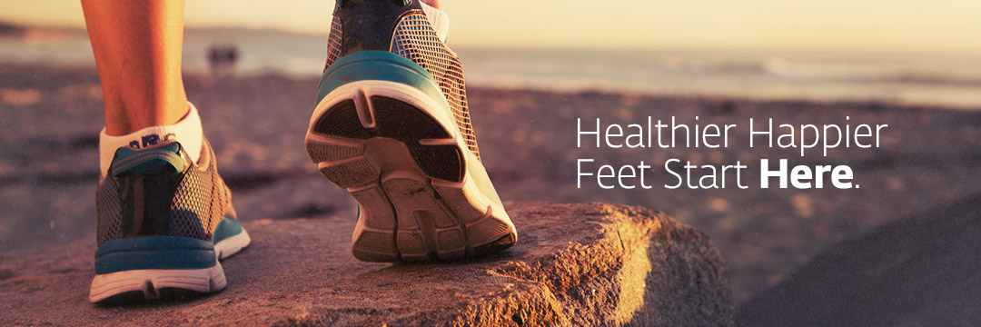 Healthier Happier Feet Start Here